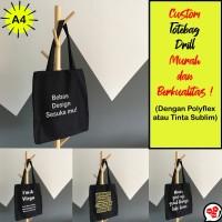 Custom Tote Bag Drill Ukuran A4 (Polyflex only)