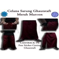 Celana Sarung Ghautstaft Merah Maroon