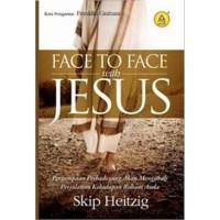 Face To Face with Jesus, Perjumpaan Pribadi yang akan Mengubah