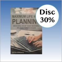 Maximum Life with Planning - Anton Siswanto