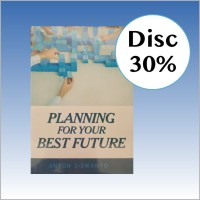 Planning for Your Best Future - Anton Siswanto