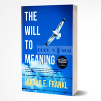 THE WILL TO MEANING - Viktor E. Frankl