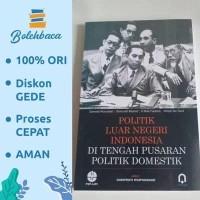 Politik Luar Negeri Indonesia oleh Ganewati Wuryandari