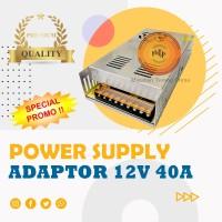 Power Supply Switching PSU / Adaptor Jaring 12V 40A High Quality