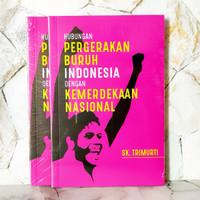 Hubungan Pergerakan Buruh Indonesia dengan Kemerdekaan Nasional -