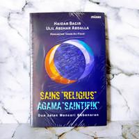 SAINS RELIGIUS, AGAMA SAINTIFIK - Haidar Bagir & Ulil Abshar Abdalla