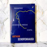 Pesimisme, Kehendak Bebas, dan Cinta - Arthur Schopenhauer