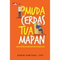 Muda Cerdas, Tua Mapan - Edwin Santoso - Elex Media