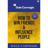 How To Win Friends And Influence People - Dale Carnegie - Gramedia