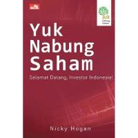 Yuk Nabung Saham: Selamat Datang, Investor Indonesia! - Nicky Hogan