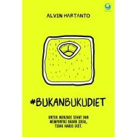 Bukan Buku Diet (Hardcover) - Alvin Hartanto - Grasindo