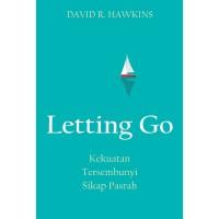 Letting Go : Kekuatan Tersembunyi Sikap Pasrah