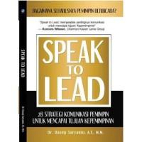 Speak To Lead, 28 Strategi Komunikasi Pemimpin Untuk Mencapai Tujuan