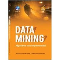 Data Mining, Algoritma dan Implementasi