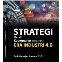 Strategi Meraih Keunggulan Kompetitif Di Era Industri 4.0