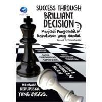 Success Through Brilliant Decision, Menjadi Pengambil Keputusan