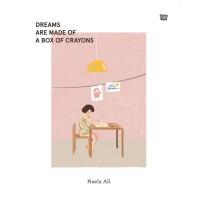 [Buku] Dreams Are Made Of A Box Of Crayons - Naela Ali