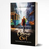 THE ORANGE GIRL, KISAH TENTANG AYAH, ANAK DAN CINTA - JOSTEIN GAARDER