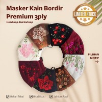 Masker Kain BORDIR Premium 3ply. EARLOOP & HIJAB HEADLOOP