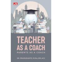 [Buku] Teacher As A Coach (Parents As A Coach)