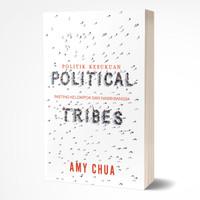Political Tribes: Politik kesukuan, Insting Kelompok dan Nasib Bangsa