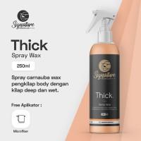 Thick ( Spray Wax ) by Signature | Carnauba Wax Pengkilap Mobil