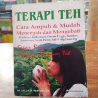 Terapi teh Cara Mudah Dan Murah merawat kesehatan Dan kecantikan
