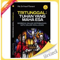 TritunggaL:Tuhan yang Maha Esa (Pdt.Dr.Frans P.Tamarol)