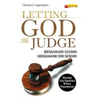 Letting God Be Judge,Menghakimi Sesama Menghakimi Diri Sendiri