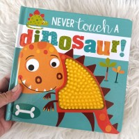 Never Touch a Dino! Sensory / Touch & Feel Board Book (rubber/silicon)
