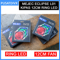 MEJEC ECLIPSE L01 KIPAS CASING 12CM 120MM LED FAN CASE COOLER L-01