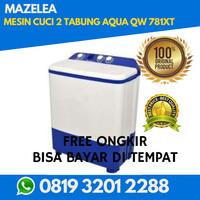 MESIN CUCI 2 TABUNG AQUA QW 781XT PROMO