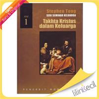 Takhta Kristus Dalam Keluarga (Stephen Tong )