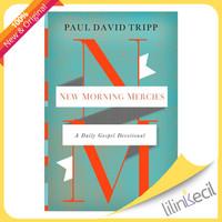 New Morning Mercies: A Daily Gospel Devotional (Paul David Trip)