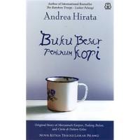BUKU BESAR PEMINUM KOPI : ORIGINAL STORY - ANDREA HIRATA (ORI)