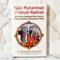 Nabi Muhammad dan Yahudi Madinah - Dr. Muhammad bin Faris al-Jamil