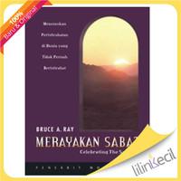Merayakan Sabat - Celebrating Sabbath (Bruce A. Ray)