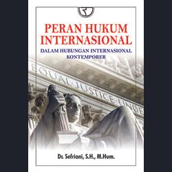 Buku Peran Hukum Internasional dalam Hubungan Internasional Sefriani