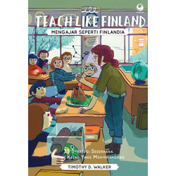 Teach Like Finland / Mengajar Seperti Finlandia
