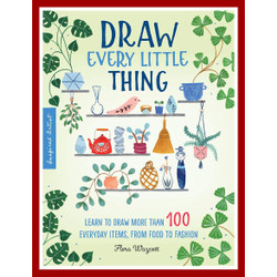Draw Every Little Thing by Flora Waycott