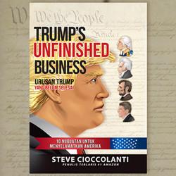 buku Trump's Unfinished Business karangan Steve Cioccolanti
