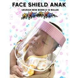 Face shield bayi anti droplet baby newborn (0-12 bulan) & anak (1-7 ta