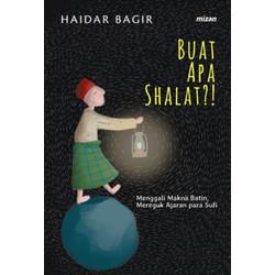Buat Apa Shalat?! - Haidar Bagir - Mizan Publishing