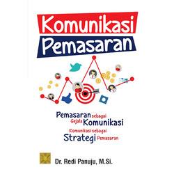 #Buku KOMUNIKASI PEMASARAN Sebagai Strategi Pemasaran DR. Redi Panuju