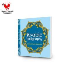 ARABIC CALLIGRAPHY: ADULT COLORING BOOK - BUKU MEWARNAI