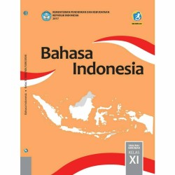 Buku Siswa Kelas 11 Bahasa Indonesia Revisi 2017