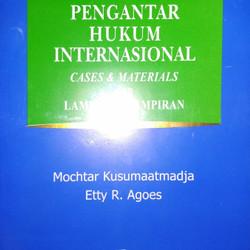 BUKU PENGANTAR HUKUM INTERNASIONAL  CASES & MATERIALS dan LAMPIRAN2