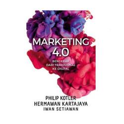 Marketing 4.0: Bergerak dari Tradisional ke Digital . PHILIP