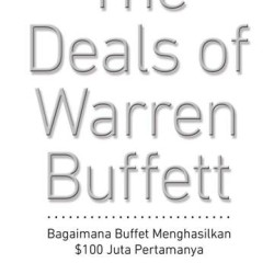 The Deals of Warren Buffet: Volume 1 - $100 Juta Pertama yang Dihasil
