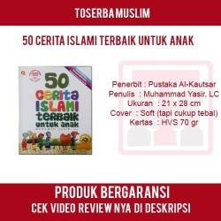 Buku Cerita Anak Muslim - 50 Cerita Islami Terbaik Untuk Anak